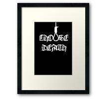 Choose Death Framed Print