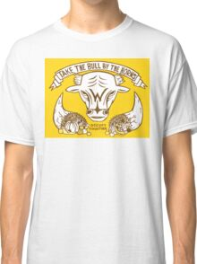 Take the Bull by the Horns Classic T-Shirt