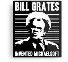 BILL GRATES INVENTED MICHAELSOFT Dr Steve Brule Metal Print