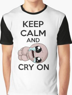 keep calm and cry on (isaac) Graphic T-Shirt