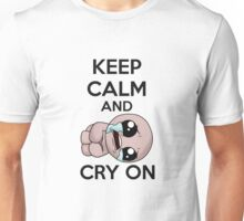 keep calm and cry on (isaac) Unisex T-Shirt