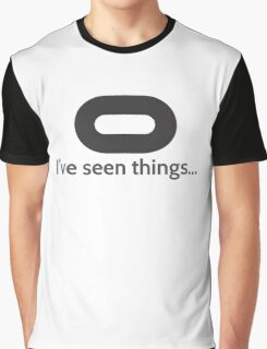 I've seen things Graphic T-Shirt