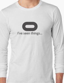 I've seen things Long Sleeve T-Shirt
