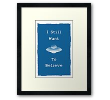 I want to believe xfiles inspired spaceship Framed Print