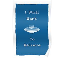 I want to believe xfiles inspired spaceship Poster