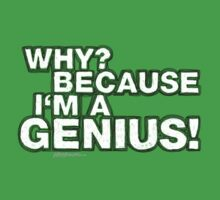 """""""Why? Because I'm A Genius!"""" by Tom Mayer"""