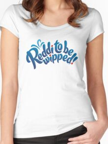 Reddi to be wipped! Women's Fitted Scoop T-Shirt