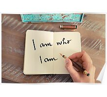Motivational concept with handwritten text I AM WHO I AM Poster
