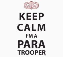 KEEP CALM I'M A PARATROOPER by PARAJUMPER