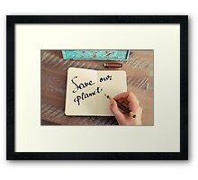 Motivational concept with handwritten text SAVE OUR PLANET Framed Print