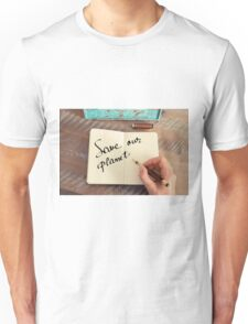 Motivational concept with handwritten text SAVE OUR PLANET Unisex T-Shirt