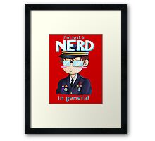 Just a Nerd in General  Framed Print
