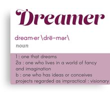 Definition of a Dreamer Canvas Print