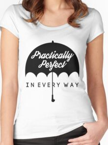 Practically Perfect In Every Way! Women's Fitted Scoop T-Shirt