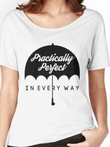 Practically Perfect In Every Way! Women's Relaxed Fit T-Shirt