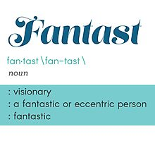 Definition of Fantast Photographic Print