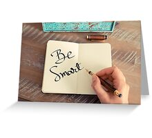 Motivational concept with handwritten text BE SMART Greeting Card
