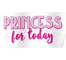 Princess for a DAY Poster
