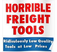 Horrible Freight Tools Poster