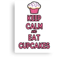 Keep Calm and Eat Cupcakes Pink Canvas Print