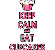 Keep Calm and Eat Cupcakes Pink by HelloStar