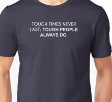 The Entrepreneur Collection: Though Times Never Last (White Text) Unisex T-Shirt