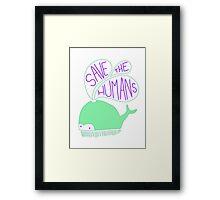Save the Humans Framed Print