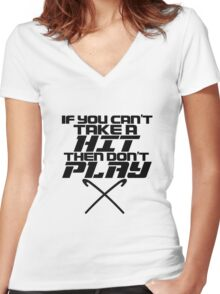 If You Can't Take A Hit, Don't Play Women's Fitted V-Neck T-Shirt