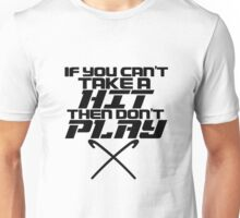 If You Can't Take A Hit, Don't Play Unisex T-Shirt