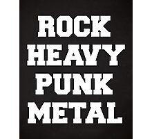 Rock, Heavy, Punk, Metal Music Quote Photographic Print
