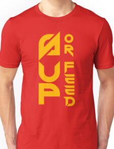 Sup Or Feed Unisex T-Shirt