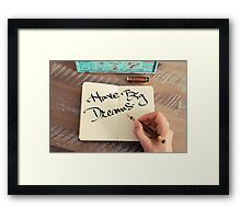 Motivational concept with handwritten text HAVE BIG DREAMS Framed Print
