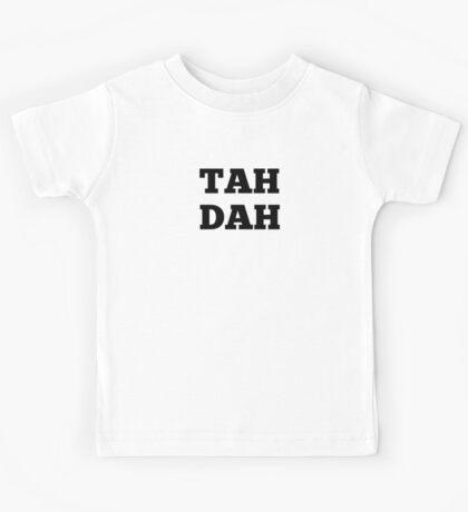 TAH DAH Kids Tee