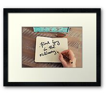 Motivational concept with handwritten text FIND JOY IN THE ORDINARY Framed Print
