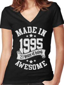 Made in 1995 , 21 Years of Being Awesome T Shirt & Hoodies - 2016 Birthday Women's Fitted V-Neck T-Shirt