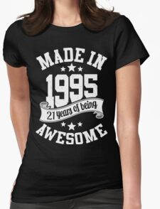 Made in 1995 , 21 Years of Being Awesome T Shirt & Hoodies - 2016 Birthday Womens Fitted T-Shirt