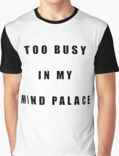 Sherlock Too busy in my mind palace Graphic T-Shirt