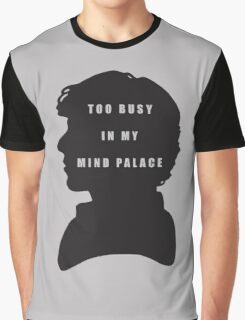 Sherlock Holmes Too busy in my mind palace Graphic T-Shirt