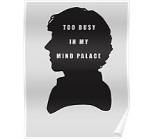 Sherlock Holmes Too busy in my mind palace Poster