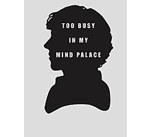 Sherlock Holmes Too busy in my mind palace Photographic Print