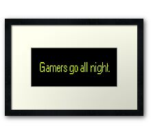 Gamers go all night Framed Print