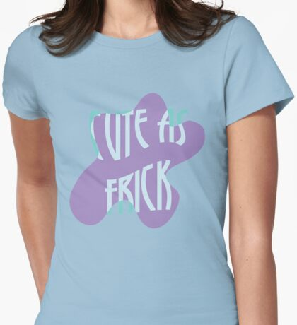 Cute as Frick Womens Fitted T-Shirt