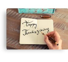 Motivational concept with handwritten text HAPPY THANKSGIVING Canvas Print