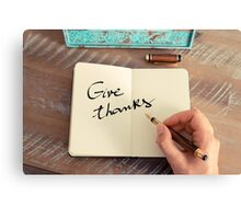 Motivational concept with handwritten text GIVE THANKS Canvas Print