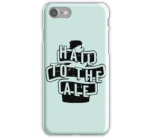 Hail to the Ale - Beer Saying iPhone Case/Skin