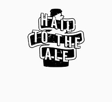 Hail to the Ale - Beer Saying Unisex T-Shirt