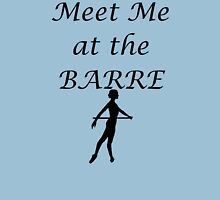Meet Me At The Barre - Black Unisex T-Shirt