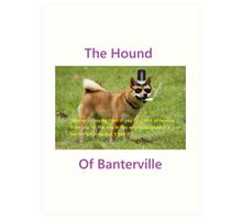 The Hound of Banterville Art Print