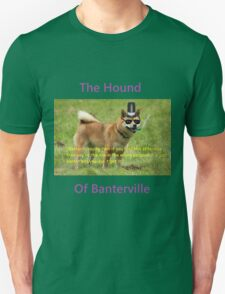 The Hound of Banterville Unisex T-Shirt