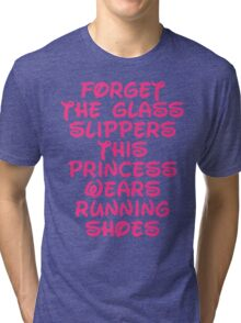 Forget The Glass Slippers Running Quote Tri-blend T-Shirt